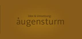 Idee und Umsetzung: augensturm